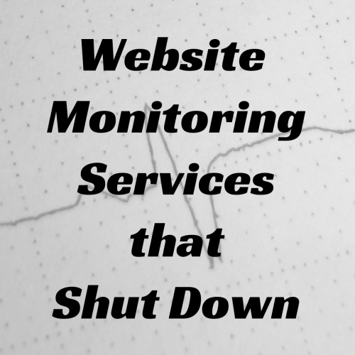 100+ Website Monitoring Services that Shut Down